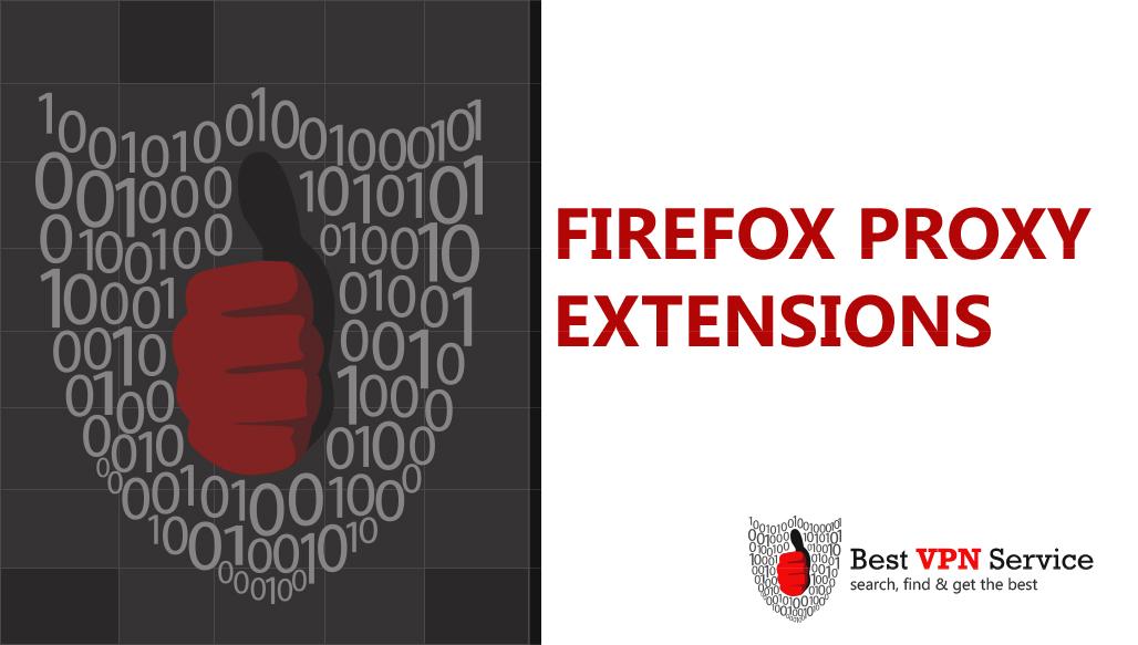 Firefox Proxy Extensions - Domination of FireFox Proxy