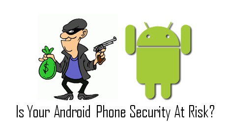 Android Phone Security At Risk