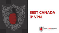 Best Canada IP VPN Services