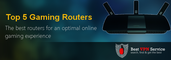 Gaming VPN - Top 5 Routers for Best Speed and Performance